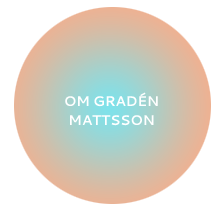 Om Gradén Mattsson